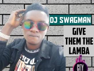 DJ Swagman — Give Dem Lamba