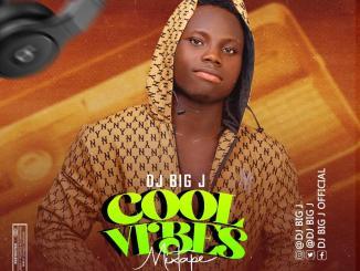 DJ Big J – Cool Vibes Mix