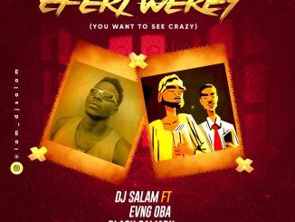 DJ Salam ft. Evang Oba Black Camaru — Eferi Werey