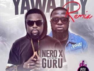 Nero X ft. Guru — Yawa Go Dey Remix