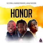 Download DJ Cora — Honor ft.SunkkeySnoop X Wale Moore