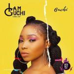 Download Ep: Guchi — I Am Guchi (Zip)