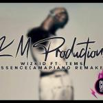 Download WizKid ft. Tems — Essence (KMP Amapiano Remake)