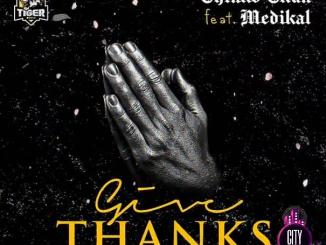 Chinko Ekun — Give Thanks ft. Medikal