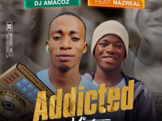 DJ Amacoz ft. Nazreal — Addicted Mix