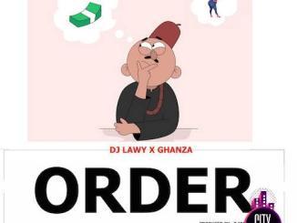 DJ Lawy ft. Ghanza — Order Beat By DJ Ozzytee