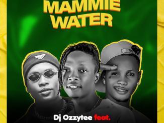 DJ Ozzytee ft. Dapop DTop — Mammie Water