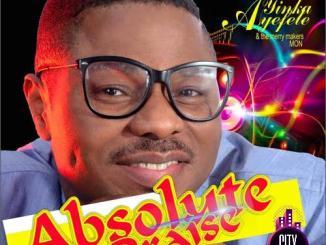 Download Yinka Ayefele — Absolute Praise Complete Album