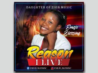 Emejo Blessing — Reason I Live Prod. Juju Sounds