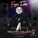 Emma Fire — Forgive Me Lord ft. David Jones David