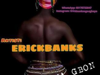 Erickbanks — Ileke Koma Gbon