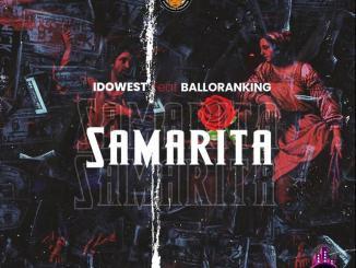 Idowest ft. Balloranking — Samarita