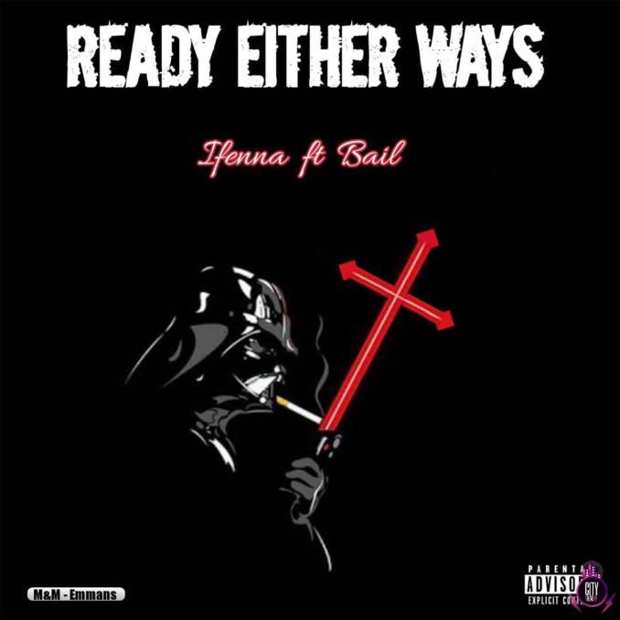 Ifenna ft. Bail — Ready Either Ways