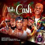 Make Cash ft.Boi Lavish,DaBlixx Osha,Ibradosky,Mohbad&Lil Frosh — Make Cash