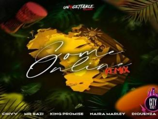 Mr Eazi ft. Naira Marley King Promise Chivv Diquenza – Come Online Remix 1