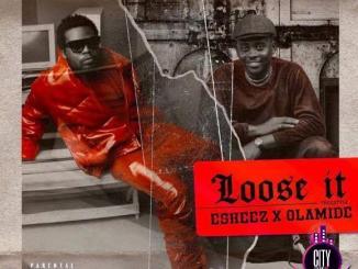 Olamide Eskeez — Loose It