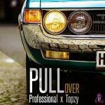 Professional Beat x Topzy — Pull Over