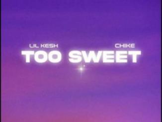 Lil Kesh ft. Chike — Too Sweet