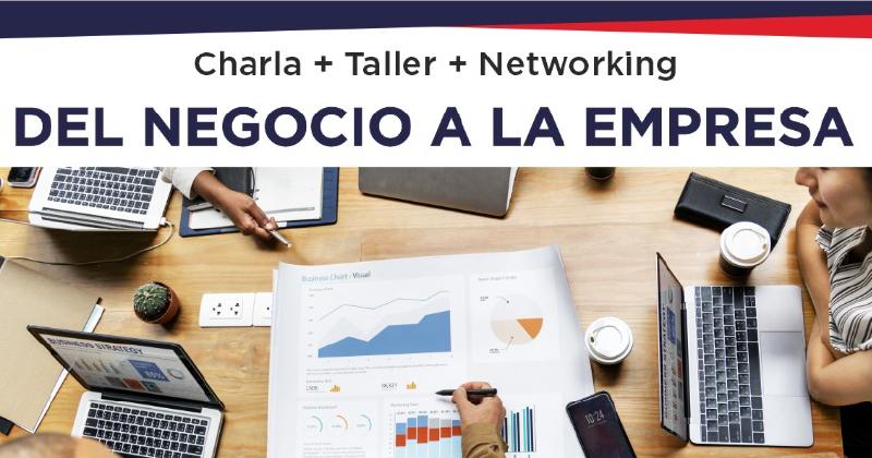 Charla + Taller + Networking: Del Negocio a la Empresa