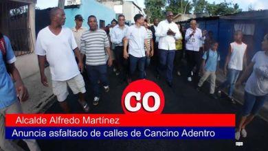 Photo of Alcalde de Santo Domingo Este deja iniciado asfaltado de calles en el sector de Cancino Adentro