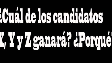 Photo of Entre los candidatos X,Y y Z, ¿Cuál ganará? ¿Por qué?