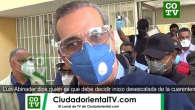 Photo of Luis Abinader dice quién y cuando debe iniciar la desescalada de la cuarentena por la Covid-19 + Vídeo
