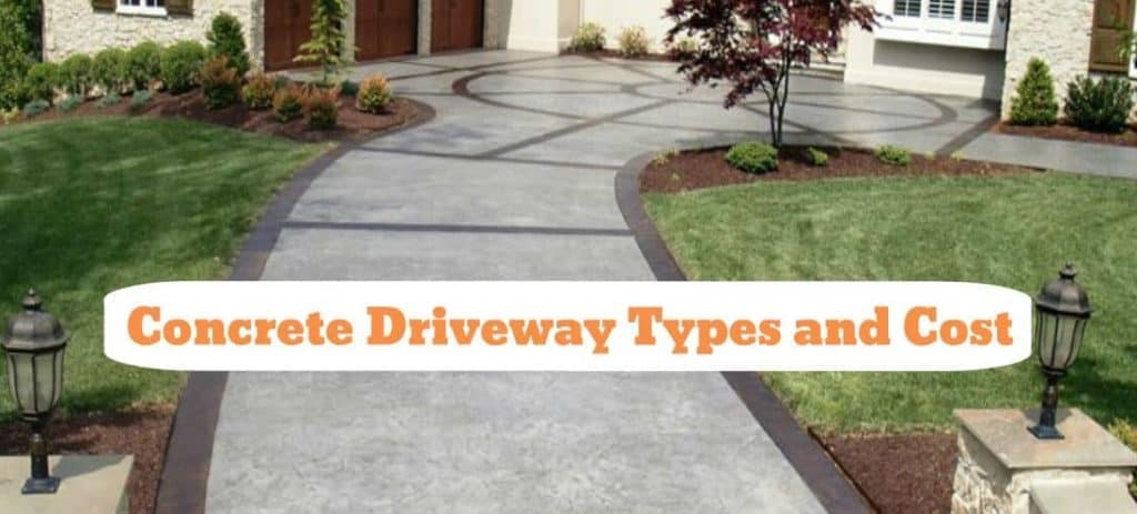 Concrete Driveway cost and its types