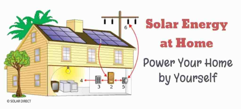 Solar Energy at Home || Power Your Home by Yourself