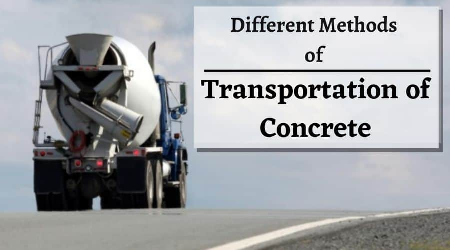 Transportation of Concrete (Top 9 Methods)