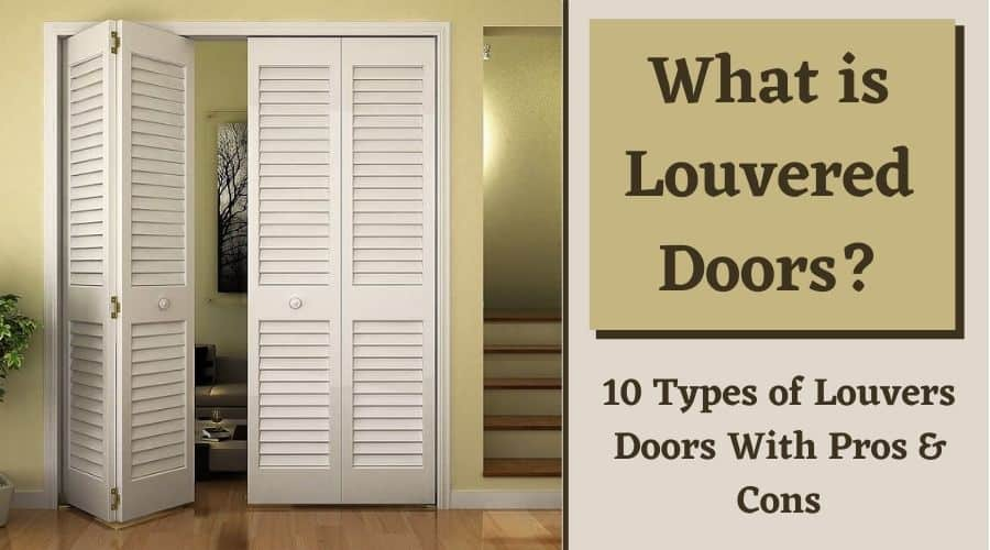 What is Louvered Doors Its 10 Types with Pros and Cons