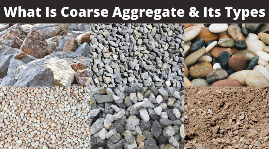 What Is Coarse Aggregate | Properties of Coarse Aggregate | Uses of Aggregates | Classification of the Aggregates | Aggregates Meaning