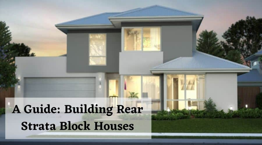Building Rear Strata Block Houses: A Guide