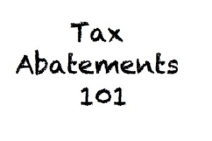 Tax Abatements 101: A Basic Overview