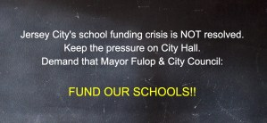 PS #5 Advocacy Campaign -Jersey City's school funding crisis is NOT resolved. City Council -- #FundOurSchools!!