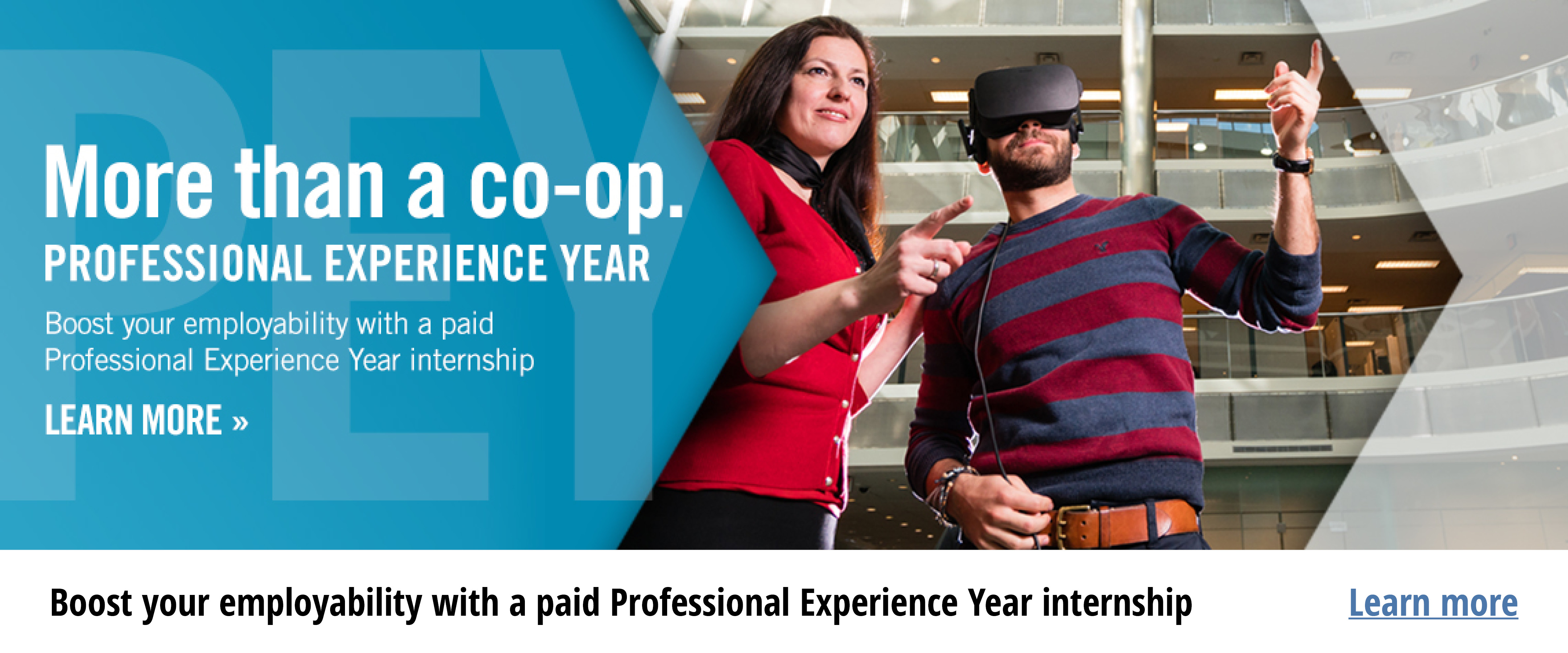 Boost your employability with a paid Professional Experience Year internship  Learn more
