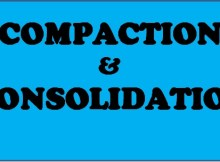 DIFFERENCE BETWEEN COMPACTION & CONSOLIDATION