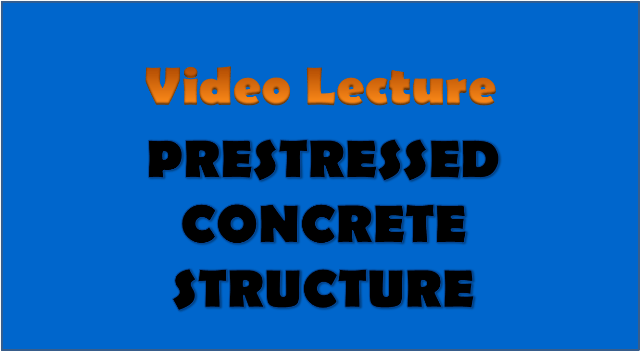 Prestressed Concrete Structure - civil engineering video lecture