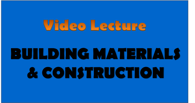 building materials and constructions - civil engineering video lectures