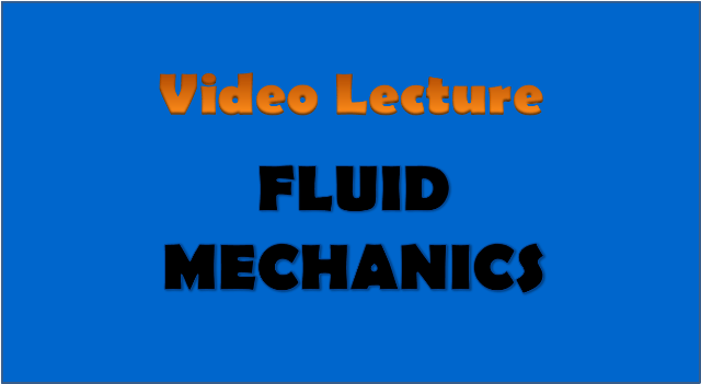 fluid mechanics - civil engineering video lectures