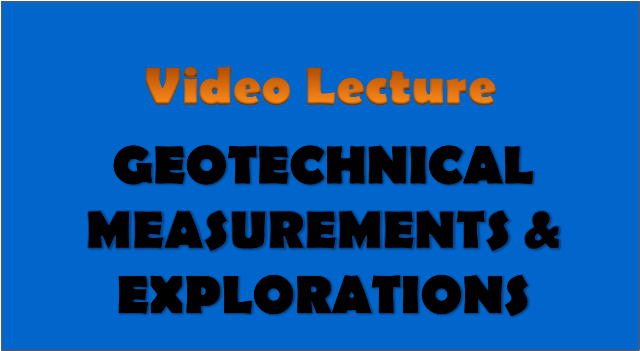 geotechnical measurements and explorations - civil engineering video lectures