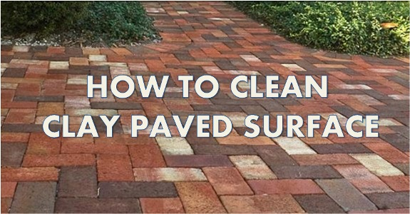 how to clean clay paved surface