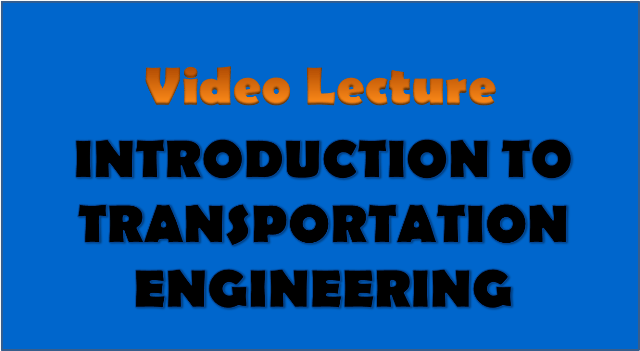 introduction to transportation engineering - civil engineering video lectures