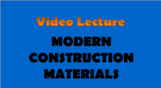modern construction materials - civil engineering video lectures