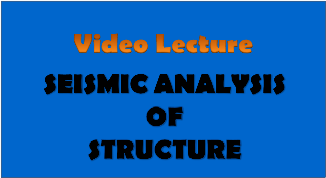 seismic analysis of structures - civil engineering video lectures
