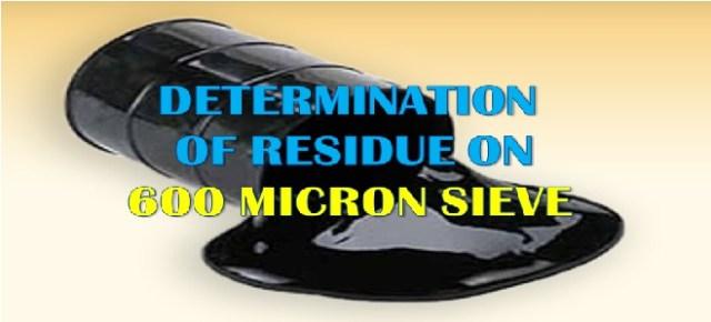 BITUMEN EMULSION TEST - RESIDUE ON 600 MICRON SIEVE