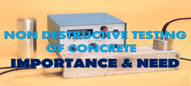 NON DESTRUCTIVE TESTING OF CONCRETE - IMPORTANCE & NEED