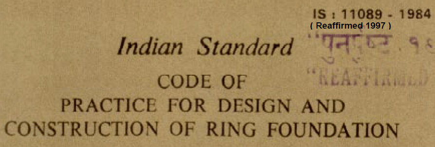 IS 11089-1984 INDIAN STANDARD CODE PRACTICE FOR DESIGN AND CONSTRUCTION OF RING FOUNDATION