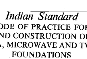 IS 11233 1985 INDIAN STANDARD CODE OF PRACTICE FOR DESIGN AND CONSTRUCTION RADAR,ANTENNA,MICROWAVE AND TV TOWER FOUNDATIONS.