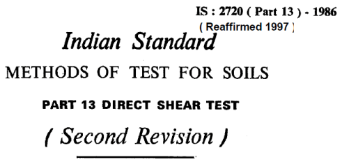 IS 2720 (PART 13)-1986 INDIAN STANDARD METHODS OF TEST FOR SOILS DIRECT SHEAR TEST(SECOND REVISION).
