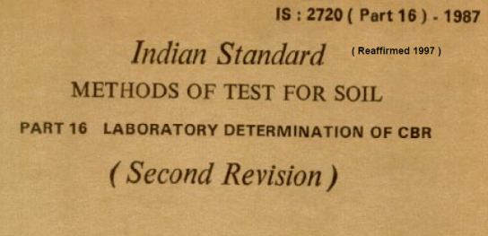 IS 2720 (PART 16)-1987 INDIAN STANDARD METHODS OF TEST FOR SOIL LABORATORY DETERMINATION OF CBR(SECOND REVISION).